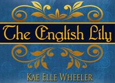 The English Lily (writing as Kae Elle Wheeler)