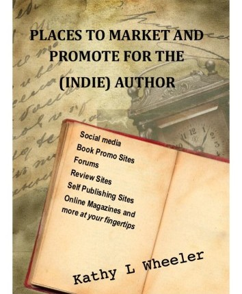 Places to Market and Promote for the (Indie) Author ~~ Kathy L Wheeler #Giveaway