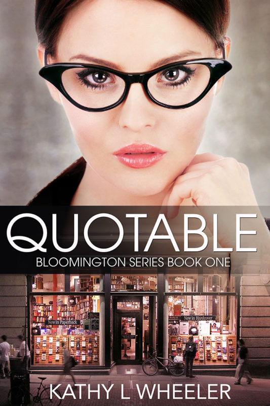 Quotable (Bloomington Series – A Romance Contemporary Series novel Book 1)
