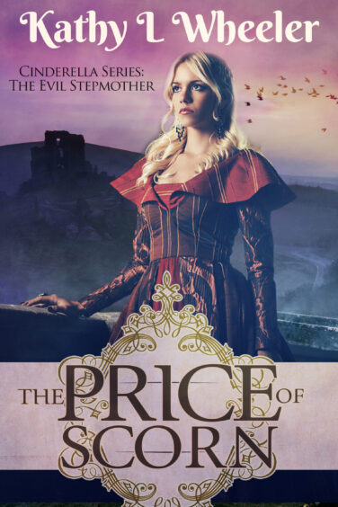 The Price of Scorn: Cinderella's Evil Stepmother (Cinderella Series)