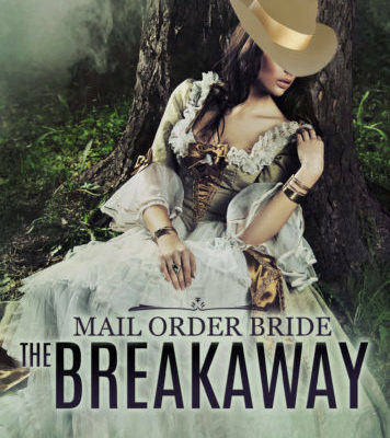 Mail Order Bride: The Breakaway