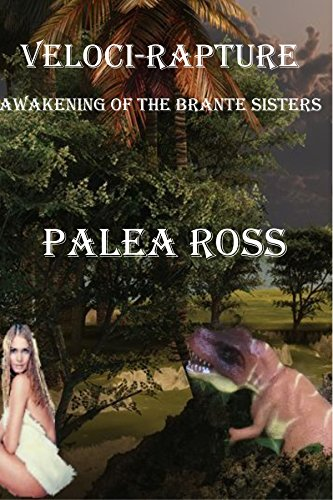 Veloci-Rapture: Awakening of the Brante Sisters Book 2: (Dinosaur Erotica)