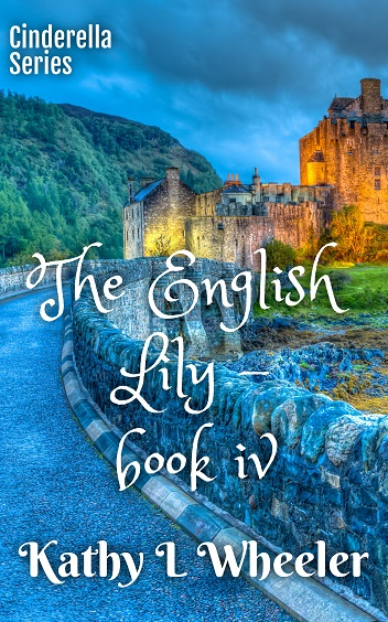 The English Lily ~ book iv (Cinderella Series)