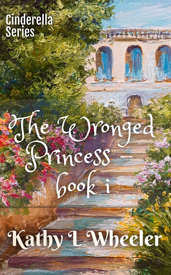 The Wronged Princess – book i: Cinderella Series